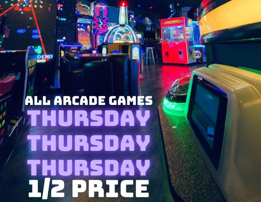 Arcade 1/2 Price Thursdays