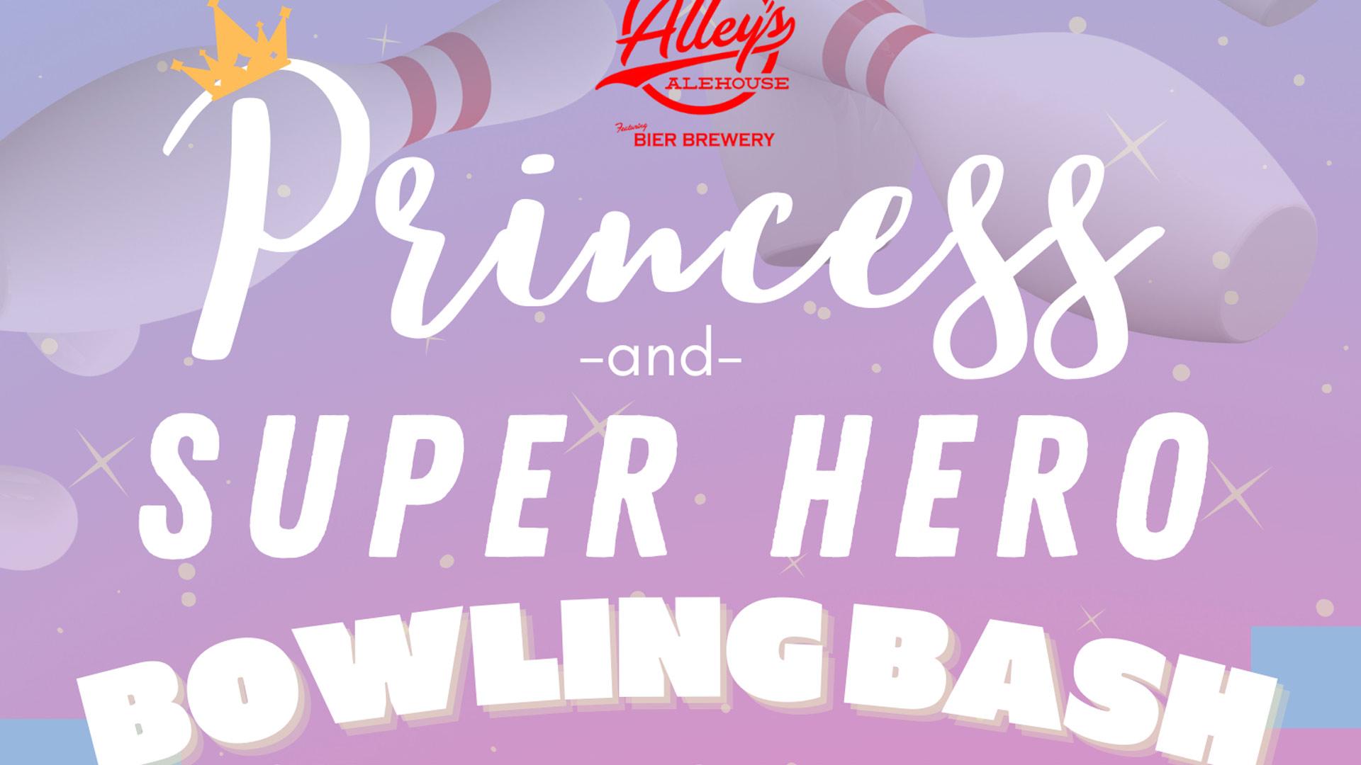 Princess and Super Hero Bowling Bash