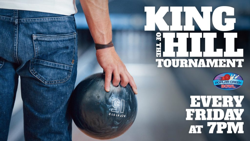 King of the Hill Tournament Every Friday at 7:00pm